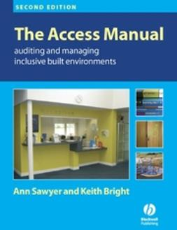 Bright, K. T. - The Access Manual: Auditing and Managing Inclusive Built Environments, ebook