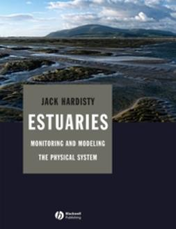 Hardisty, Jack - Estuaries: Monitoring and Modeling the Physical System, ebook