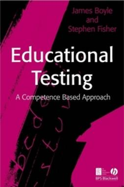 Boyle, James - Educational Testing: A Competence-Based Approach, ebook