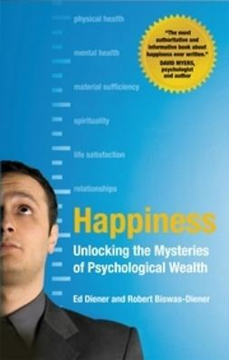 Diener, Ed - Happiness: Unlocking the Mysteries of Psychological Wealth, e-bok
