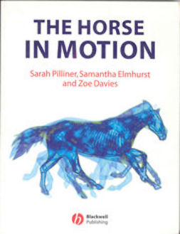 Pilliner, Sarah - The Horse in Motion: The Anatomy and Physiology of Equine Locomotion, ebook