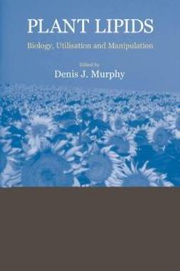 Murphy, Denis J. - Plant Lipids: Biology, Utilisation and Manipulation, ebook