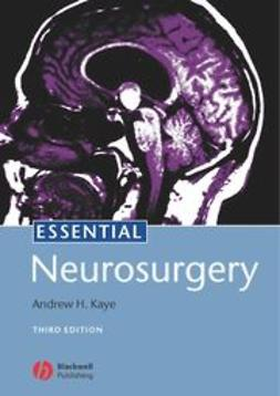 Kaye, Andrew H. - Essential Neurosurgery, ebook