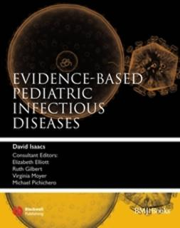 Isaacs, David - Evidence-Based Pediatric Infectious Diseases, ebook