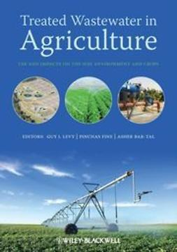 Levy, Guy - Treated Wastewater in Agriculture: Use and impacts on the soil environments and crops, ebook