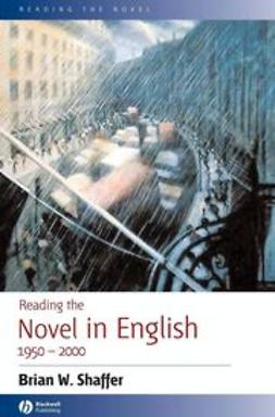 Shaffer, Brian W. - Reading the Novel in English 1950 - 2000, ebook