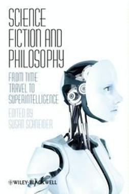 Schneider, Susan - Science Fiction and Philosophy: From Time Travel to Superintelligence, e-bok