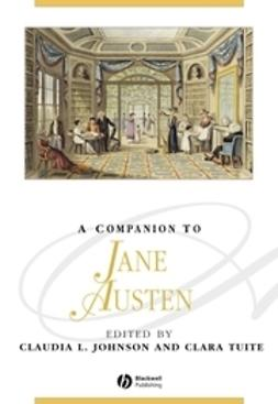 Johnson, Claudia L. - A Companion to Jane Austen, e-kirja