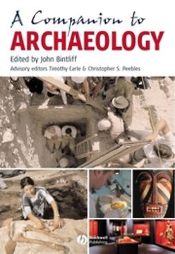 Bintliff, John - A Companion to Archaeology, ebook