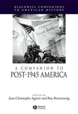 Agnew, Jean-Christophe - A Companion to Post-1945 America, e-kirja