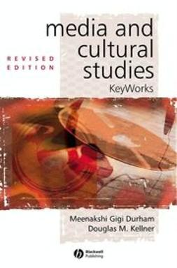 Durham, Meenakshi Gigi - Media and Cultural Studies: Keyworks, e-kirja