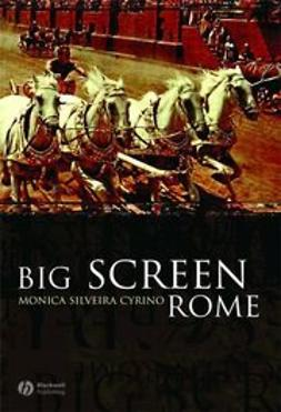 Cyrino, Monica Silveira - Big Screen Rome, ebook