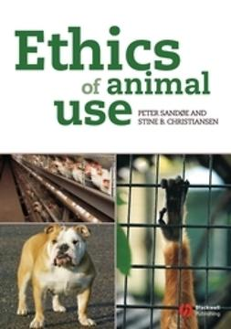 Sand?e, Peter - Ethics of Animal Use, ebook