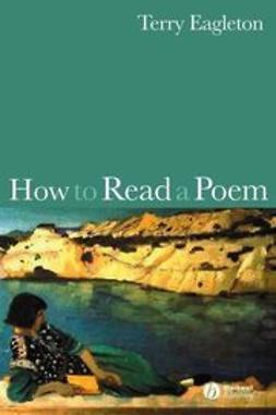 Eagleton, Terry - How to Read a Poem, ebook