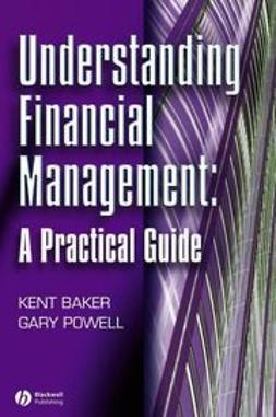 Baker, Kent - Understanding Financial Management: A Practical Guide, ebook