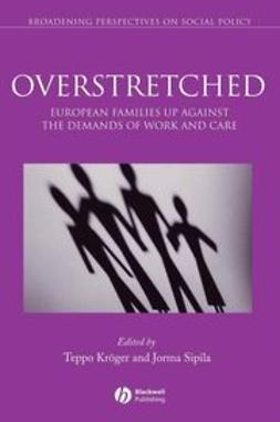 Kröger, Teppo - Overstretched: European Families Up Against the Demands of Work and Care, ebook