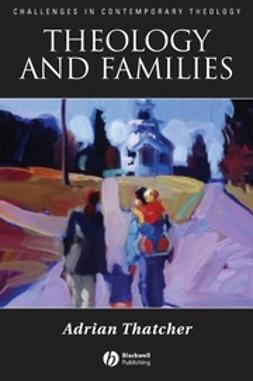 Thatcher, Adrian - Theology and Families, ebook