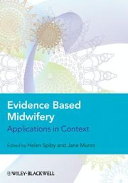 Spiby, Helen - Evidence Based Midwifery: Applications in Context, ebook