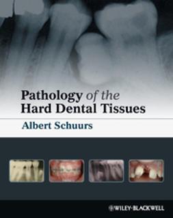 Schuurs, Albert - Pathology of the Hard Dental Tissues, e-kirja