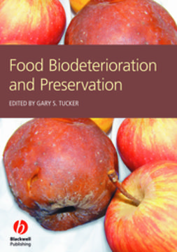 Tucker, Gary S. - Food Biodeterioration and Preservation, ebook