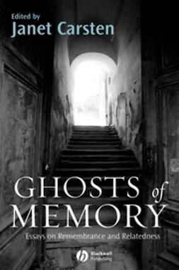 Carsten, Janet - Ghosts of Memory: Essays on Remembrance and Relatedness, ebook
