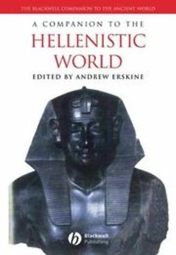 Erskine, Andrew - A Companion to the Hellenistic World, ebook