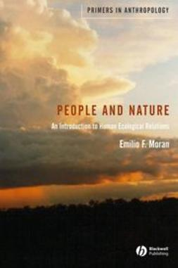 Moran, Emilio F. - People and Nature: An Introduction to Human Ecological Relations, ebook
