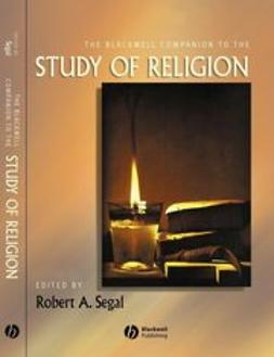 Segal, Robert A. - The Blackwell Companion to the Study of Religion, ebook