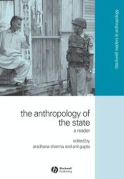 Sharma, Aradhana - The Anthropology of the State: A Reader, e-bok