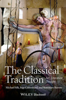 Barrow, Rosemary - The Classical Tradition: Art, Literature, Thought, e-bok