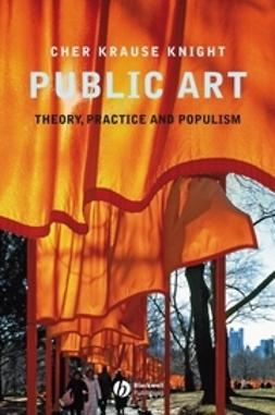 Knight, Cher Krause - Public Art: Theory, Practice and Populism, e-kirja