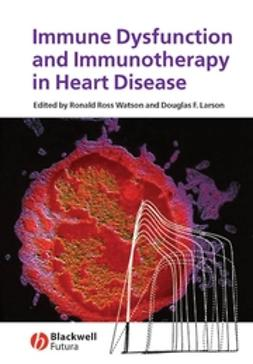 Larson, Douglas - Immune Dysfunction and Immunotherapy in Heart Disease, ebook