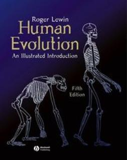 Lewin, Roger - Human Evolution: An Illustrated Introduction, ebook