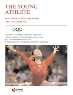 Hebestreit, Helge - The Young Athlete: Encyclopaedia of Sports Medicine, e-kirja