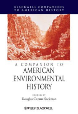 Sackman, Douglas Cazaux - A Companion to American Environmental History, ebook