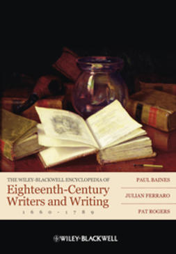 Baines, Paul - The Wiley-Blackwell Encyclopedia of Eighteenth-Century Writers and Writing 1660 - 1789, ebook