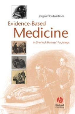 Nordenstrom, Jorgen - Evidence-Based Medicine: In Sherlock Holmes' Footsteps, e-bok