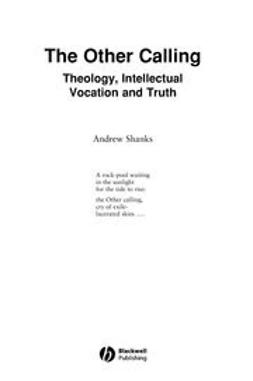 Shanks, Andrew - The Other Calling: Theology, Intellectual Vocation and Truth, ebook