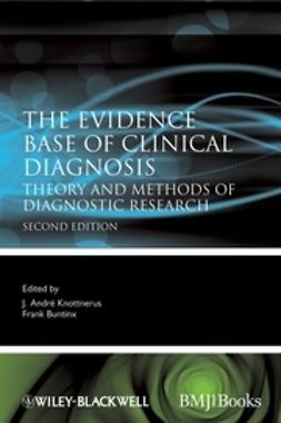 Knottnerus, J. Andre - The Evidence Base of Clinical Diagnosis: Theory and Methods of Diagnostic Research, ebook