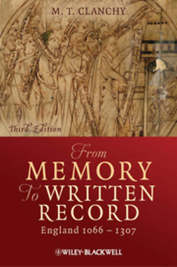 Clanchy, M. T. - From Memory to Written Record: England 1066 - 1307, ebook