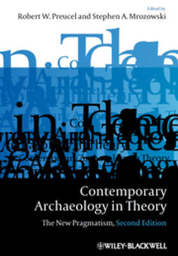 Preucel, Robert W. - Contemporary Archaeology in Theory: The New Pragmatism, ebook