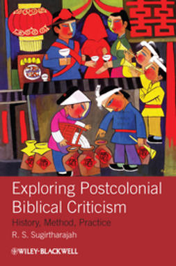 Sugirtharajah, R. S. - Exploring Postcolonial Biblical Criticism: History, Method, Practice, e-bok
