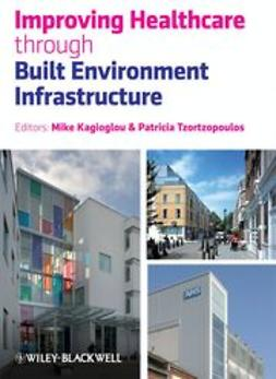 Kagioglou, Michail - Improving Healthcare through Built Environment Infrastructure, ebook