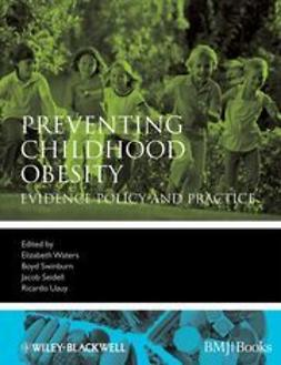 Waters, Elizabeth - Preventing Childhood Obesity: Evidence Policy and Practice, e-kirja