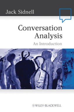 Sidnell, Jack - Conversation Analysis: An Introduction, ebook