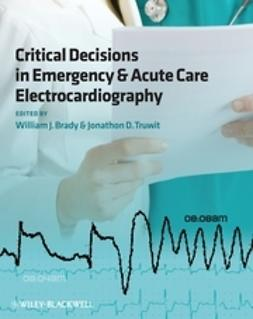 Brady, William J. - Critical Decisions in Emergency and Acute Care Electrocardiography, e-bok