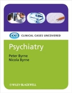 Byrne, Peter - Psychiatry, eTextbook: Clinical Cases Uncovered, e-bok