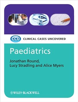 Myers, Alice - Paediatrics, eTextbook: Clinical Cases Uncovered, ebook