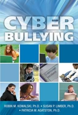 Agatston, Patricia W. - Cyber Bullying: Bullying in the Digital Age, ebook