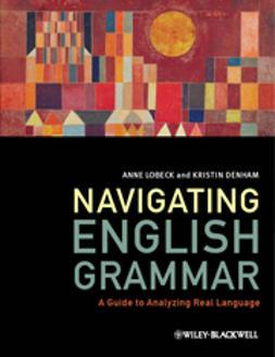 Denham, Kristin - Navigating English Grammar: A Guide to Analyzing Real Language, e-bok